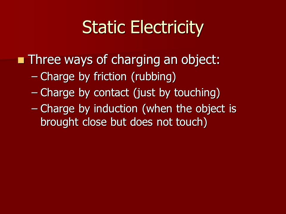 Static Electricity Two major ways of discharging an object: Two major ways of discharging an object: –By Grounding –By discharging at a point