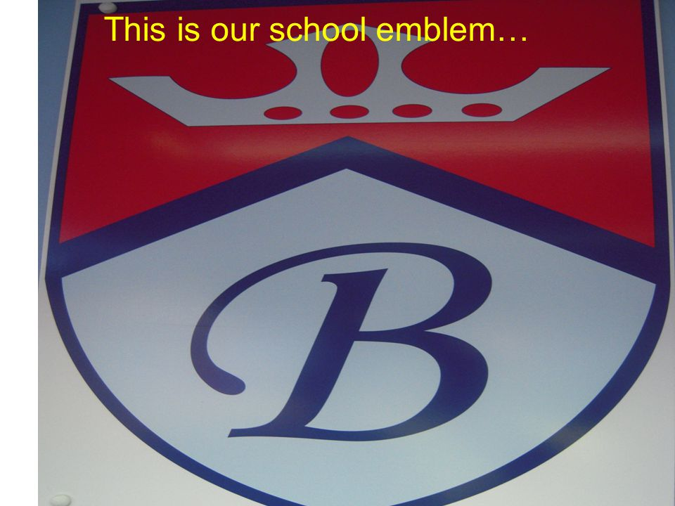 This is our school emblem…