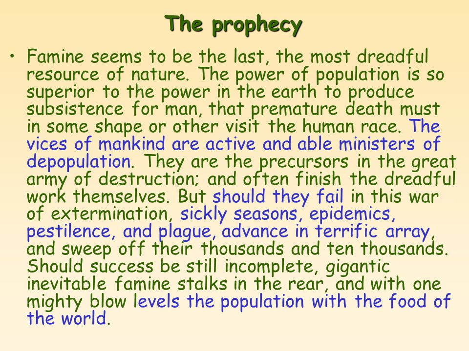 The prophecy Famine seems to be the last, the most dreadful resource of nature.