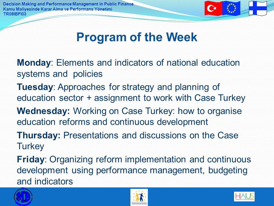 Decision Making and Performance Management in Public Finance Kamu Maliyesinde Karar Alma ve Performans Yönetimi TR08IBFI03 6.