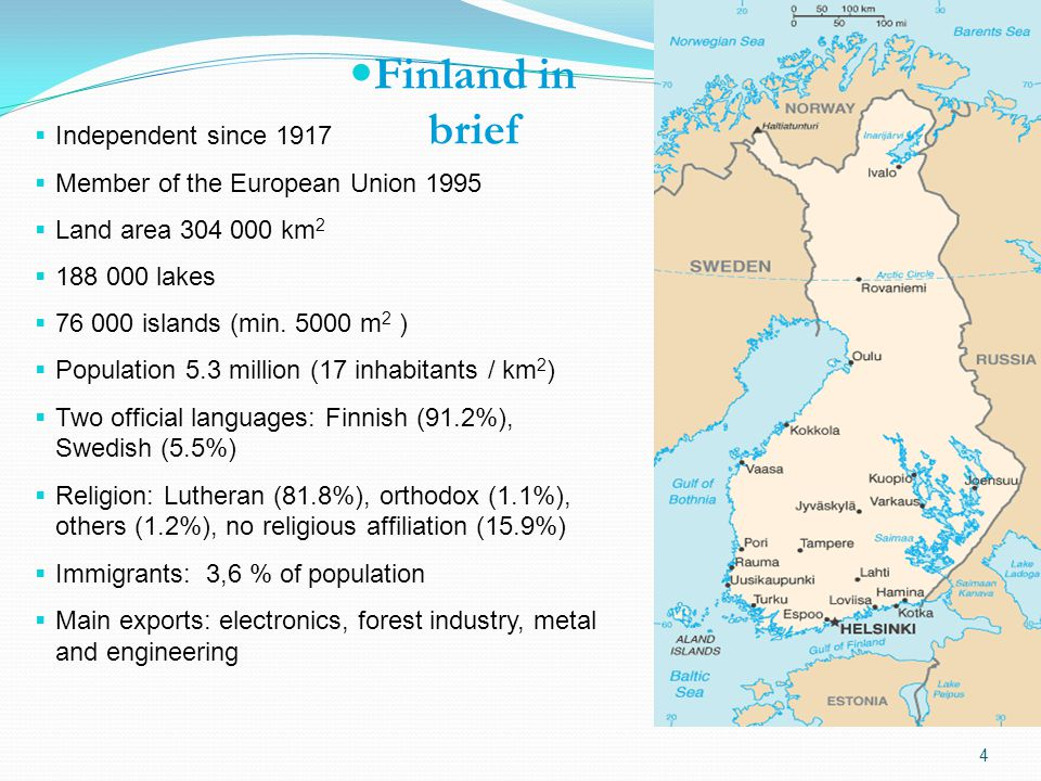 4 Finland in brief  Independent since 1917  Member of the European Union 1995  Land area km 2  lakes  islands (min.