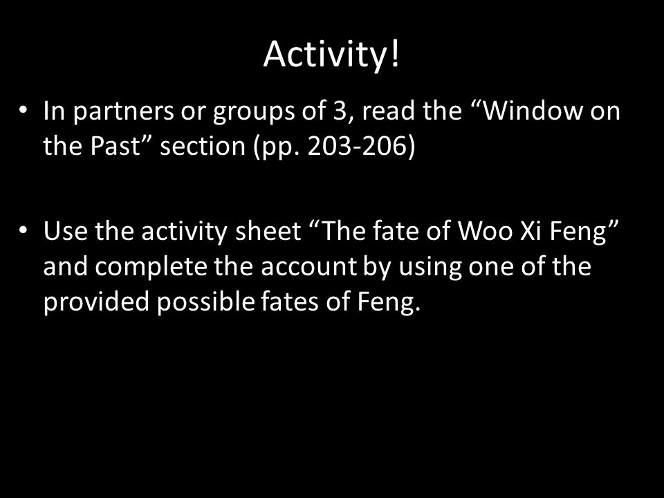 Activity.In partners or groups of 3, read the Window on the Past section (pp.