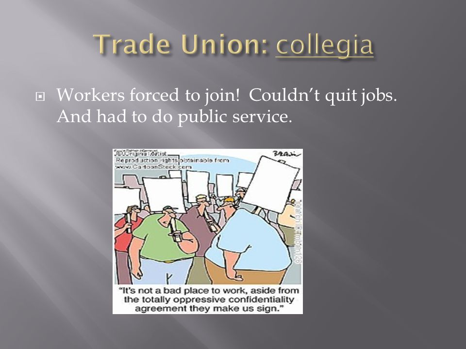  Workers forced to join! Couldn't quit jobs. And had to do public service.