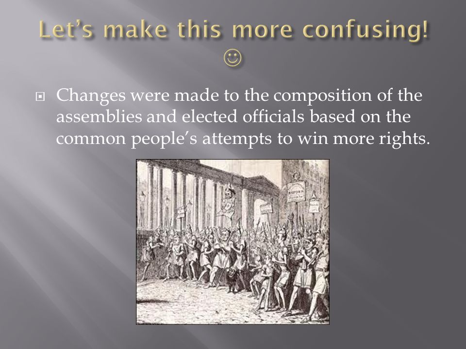  Changes were made to the composition of the assemblies and elected officials based on the common people's attempts to win more rights.