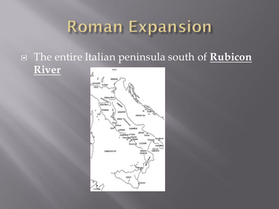  The entire Italian peninsula south of Rubicon River