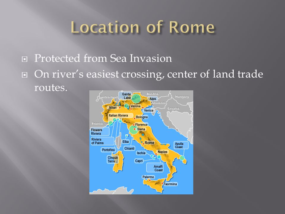  Protected from Sea Invasion  On river's easiest crossing, center of land trade routes.