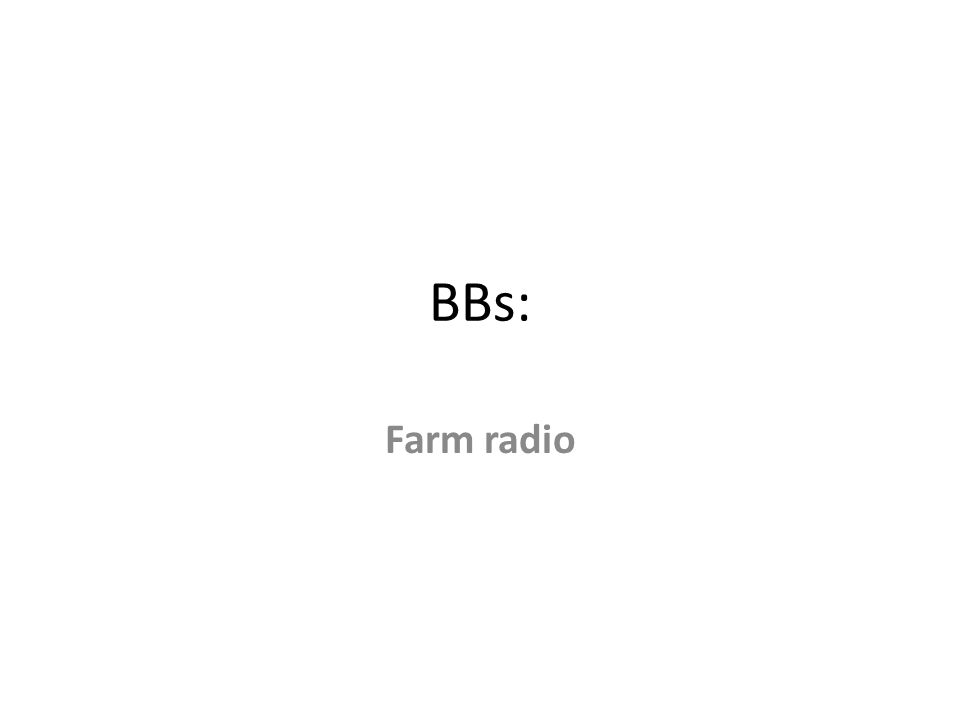 BBs: Farm radio