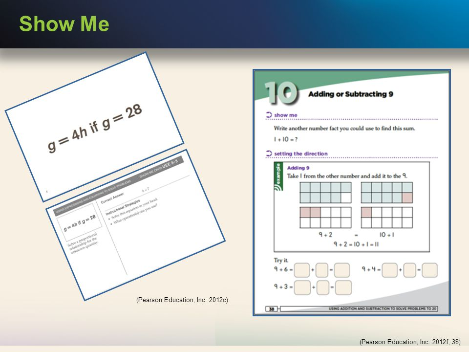 Show Me (Pearson Education, Inc. 2012f, 38) (Pearson Education, Inc. 2012c)