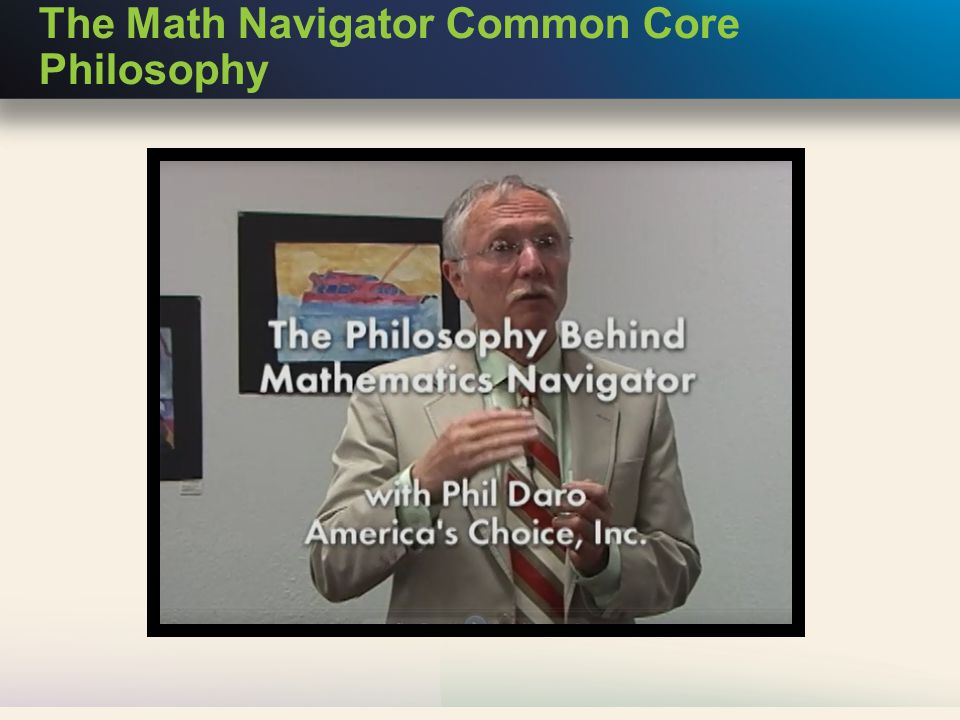 The Math Navigator Common Core Philosophy