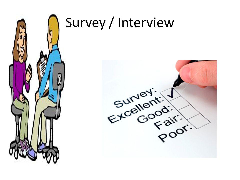 Survey / Interview