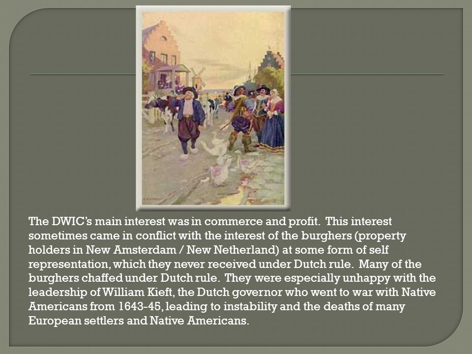 The DWIC's main interest was in commerce and profit.