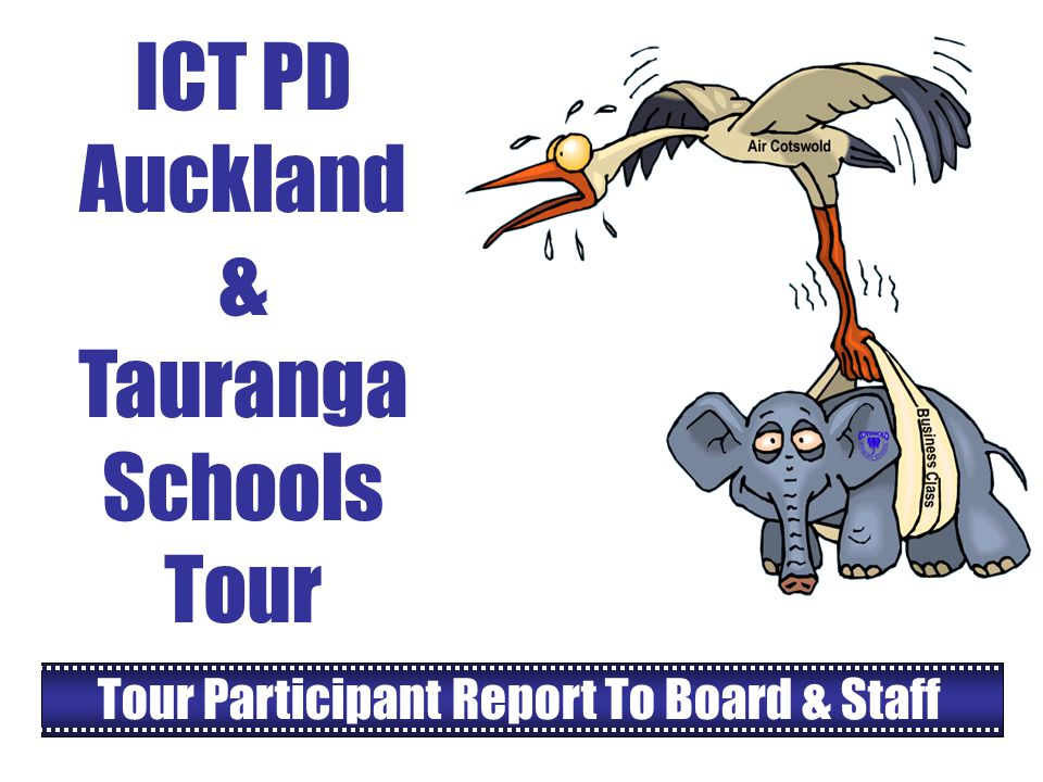 ICT PD Auckland & Tauranga Schools Tour Tour Participant Report To Board & Staff