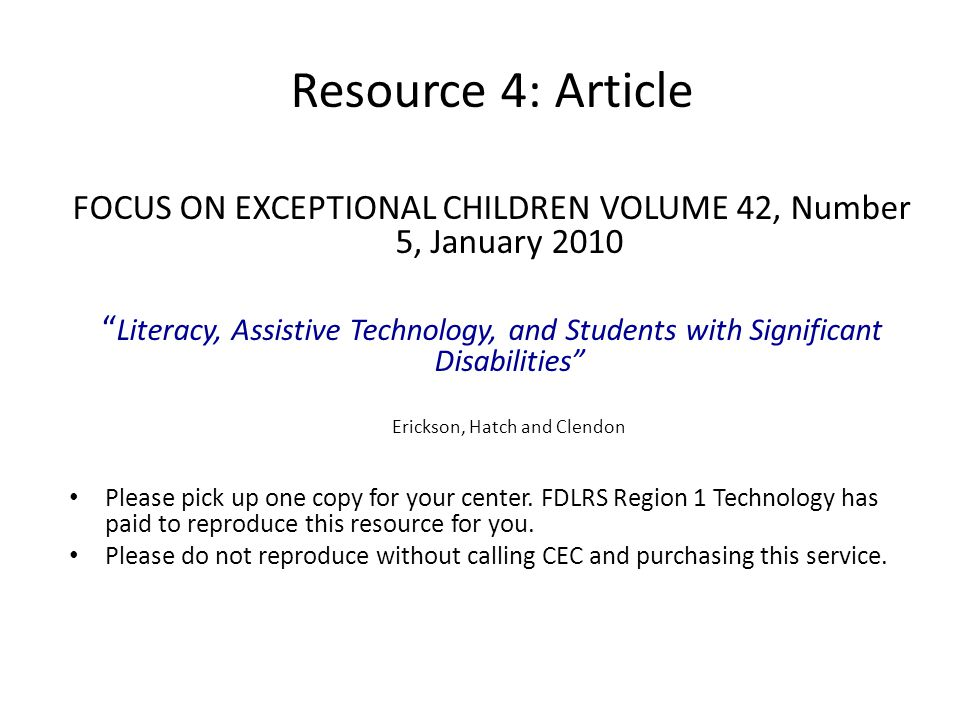 "Resource 4: Article FOCUS ON EXCEPTIONAL CHILDREN VOLUME 42, Number 5, January 2010 "" Literacy, Assistive Technology, and Students with Significant Di"