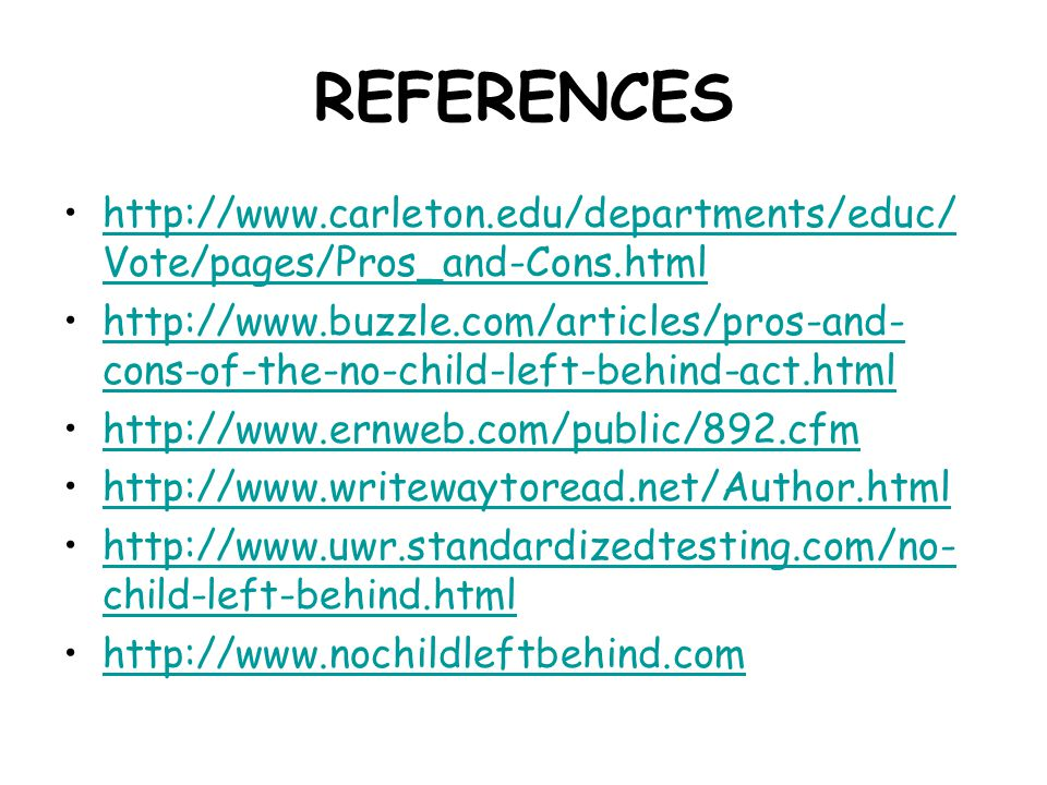 REFERENCES http://www.carleton.edu/departments/educ/ Vote/pages/Pros_and-Cons.htmlhttp://www.carleton.edu/departments/educ/ Vote/pages/Pros_and-Cons.h