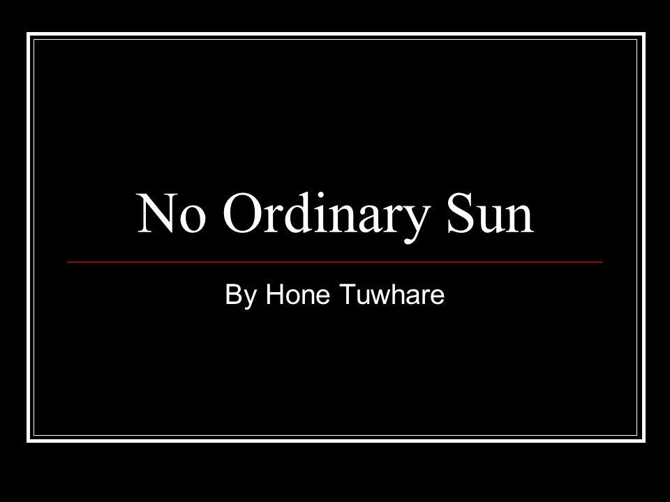 No Ordinary Sun By Hone Tuwhare
