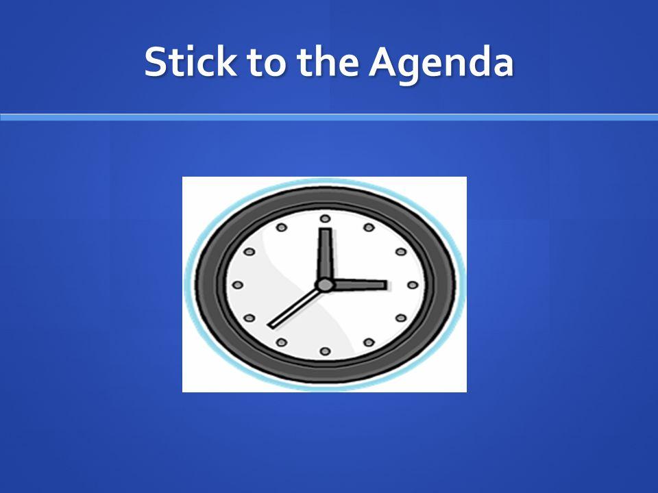 Stick to the Agenda