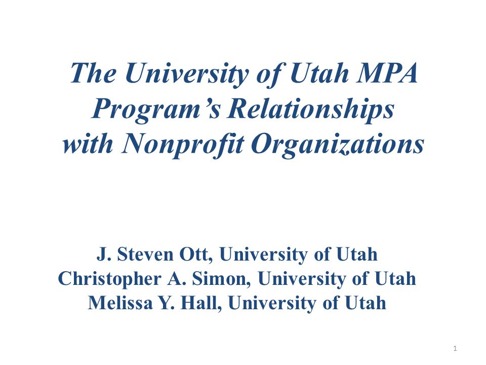 (4) Utah Nonprofit Chatters The UofU MPA Program and Nonprofit Academy created and co-sponsor an ongoing series of Utah Nonprofit Chatters – with the Utah Non Profits Association and the Community Foundation of Utah.