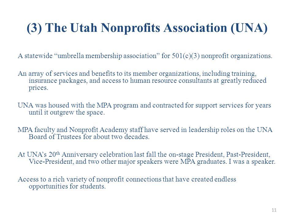 (3) The Utah Nonprofits Association (UNA) A statewide umbrella membership association for 501(c)(3) nonprofit organizations.