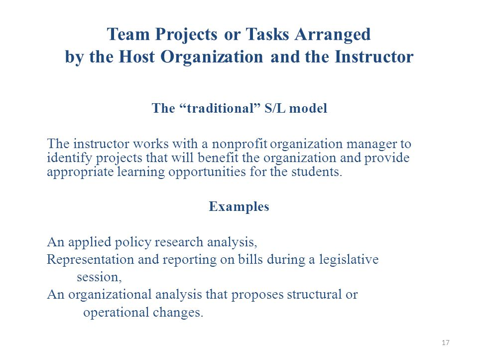 """Team Projects or Tasks Arranged by the Host Organization and the Instructor The """"traditional"""" S/L model The instructor works with a nonprofit organiza"""