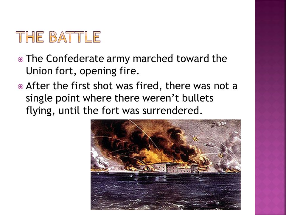  As the start of one of the bloodiest wars in history, it is ironic that the Attack of Fort Sumter had no casualties.