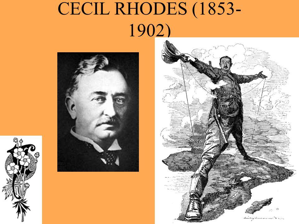 CECIL RHODES (1853- 1902)