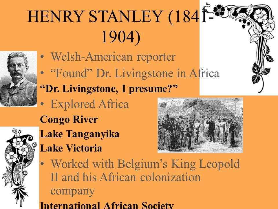"HENRY STANLEY (1841- 1904) Welsh-American reporter ""Found"" Dr. Livingstone in Africa ""Dr. Livingstone, I presume?"" Explored Africa Congo River Lake Ta"