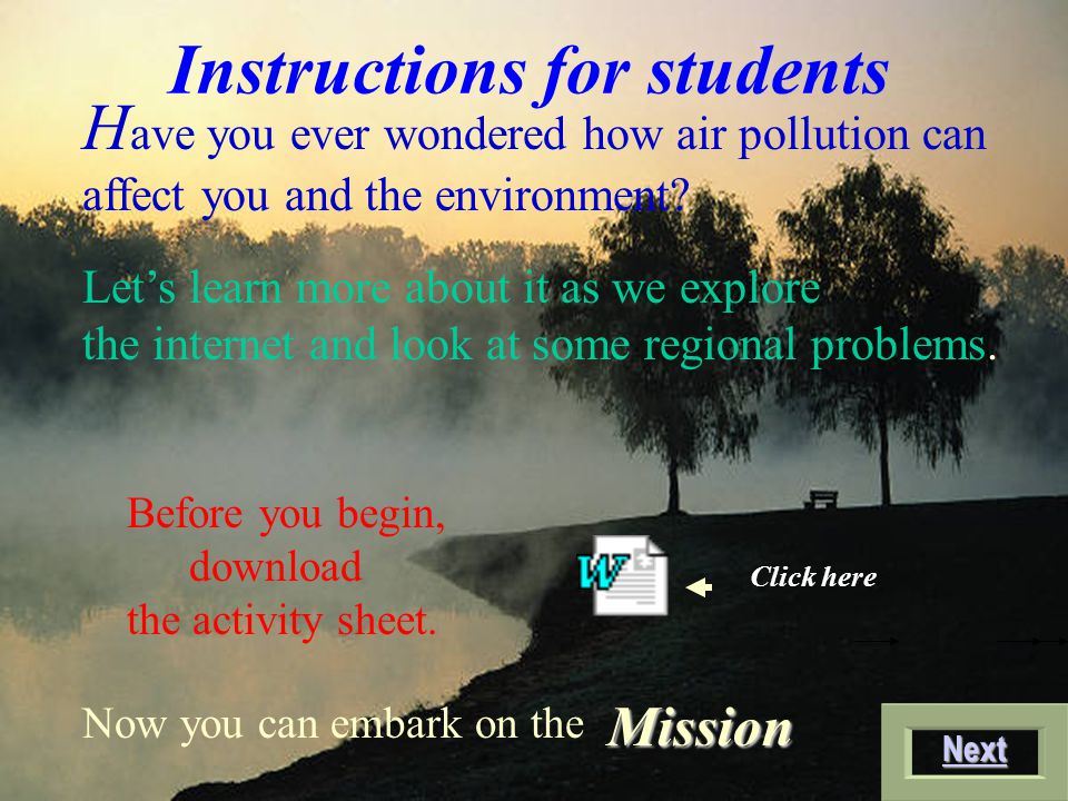 H ave you ever wondered how air pollution can affect you and the environment.