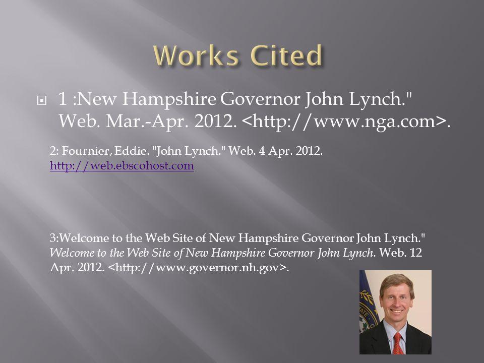  1 :New Hampshire Governor John Lynch. Web.Mar.-Apr.
