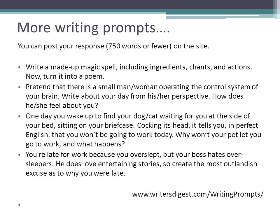 More writing prompts….You can post your response (750 words or fewer) on the site.