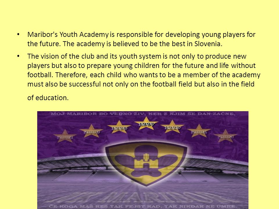 Maribor s Youth Academy is responsible for developing young players for the future.