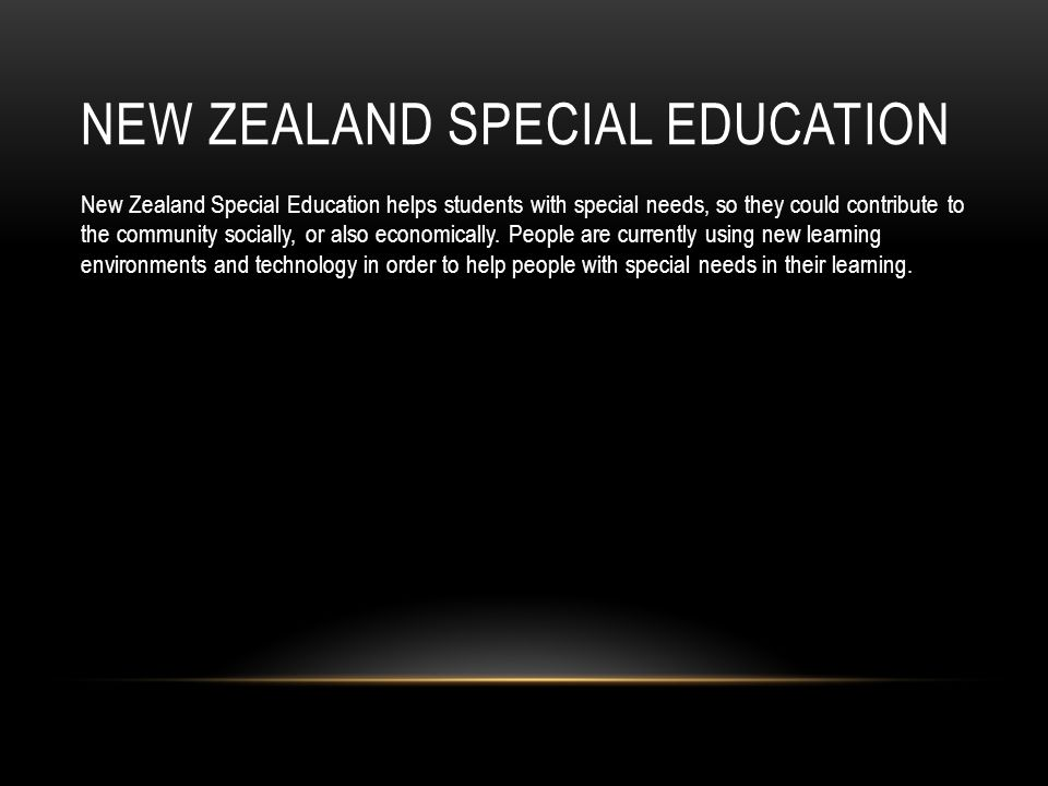 NEW ZEALAND SPECIAL EDUCATION New Zealand Special Education helps students with special needs, so they could contribute to the community socially, or also economically.