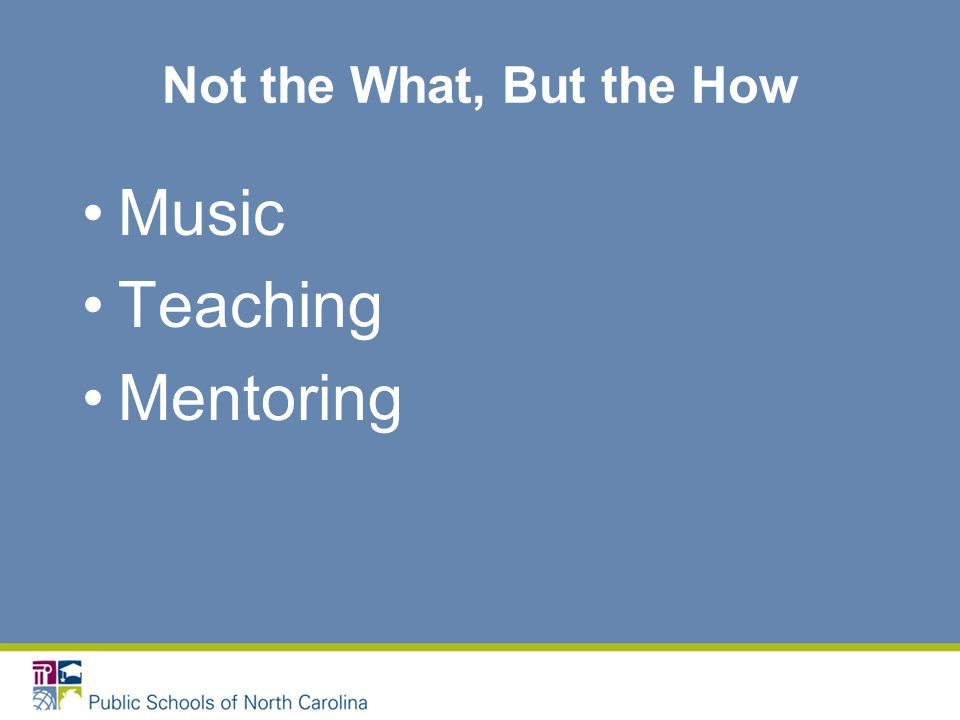 Not the What, But the How Music Teaching Mentoring