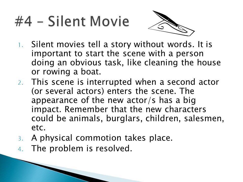 1. Silent movies tell a story without words.
