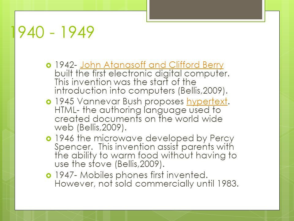  John Atanasoff and Clifford Berry built the first electronic digital computer.