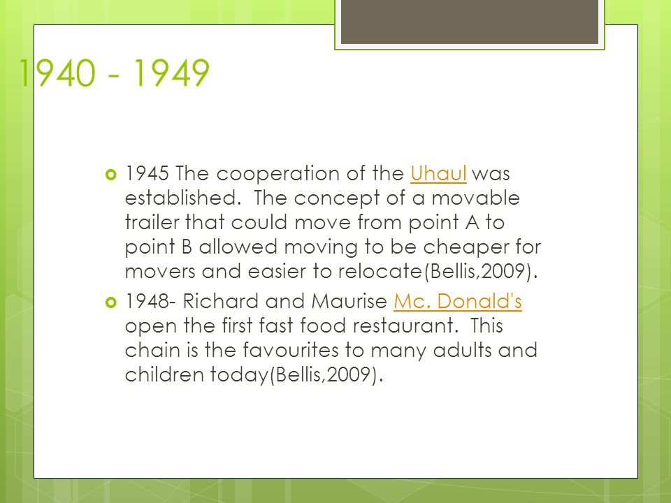 1940 - 1949  1945 The cooperation of the Uhaul was established.