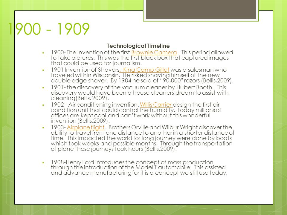 1900 - 1909 Technological Timeline  1900- The invention of the first Brownie Camera.