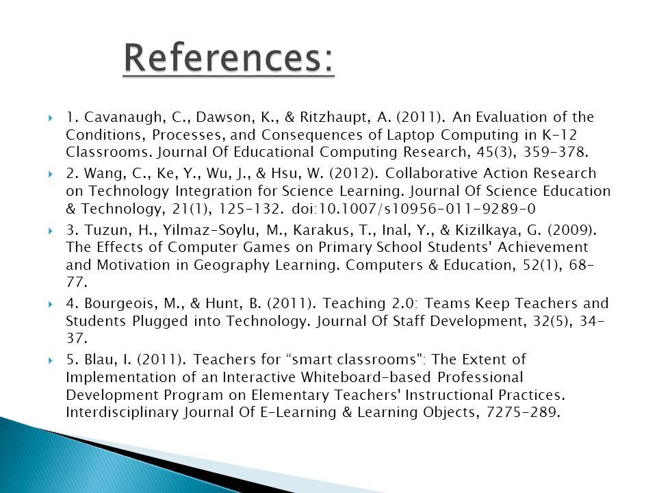  1. Cavanaugh, C., Dawson, K., & Ritzhaupt, A. (2011).