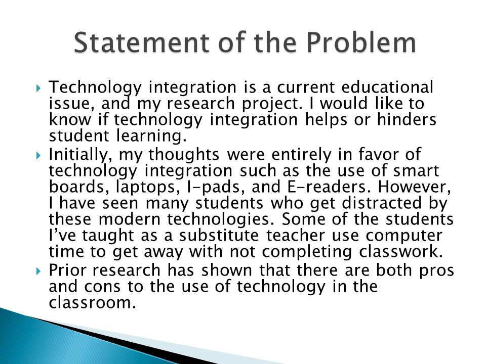  Technology integration is a current educational issue, and my research project.