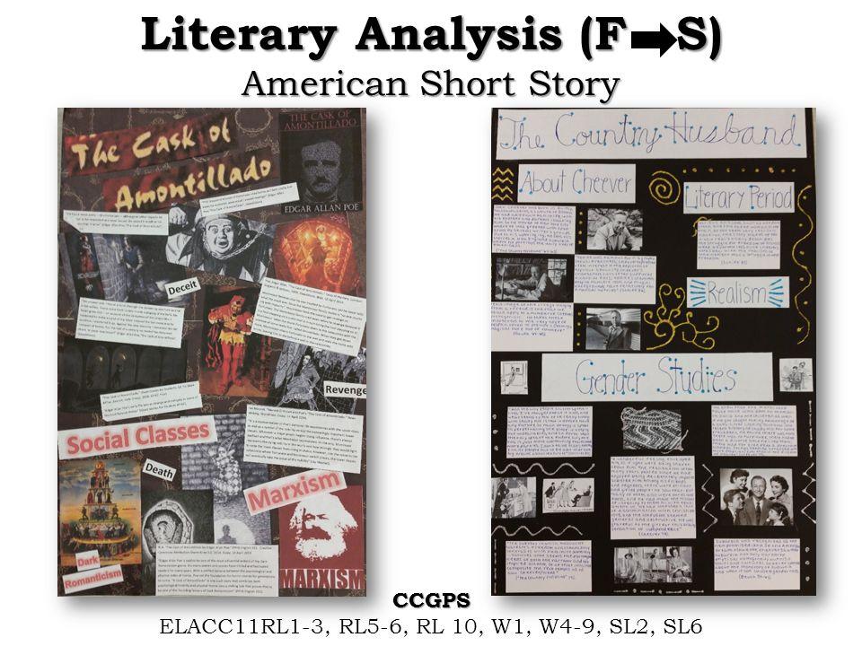 Literary Analysis (F S) American Short Story CCGPS ELACC11RL1-3, RL5-6, RL 10, W1, W4-9, SL2, SL6