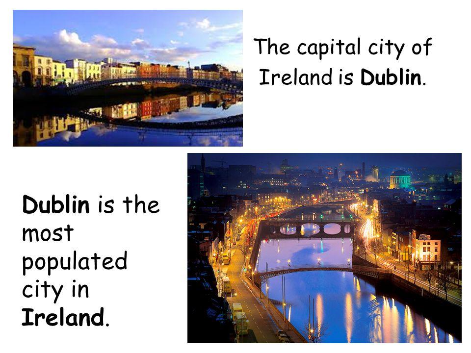 The people that live in Ireland are IRISH. Irish people speak English and Gaelic.