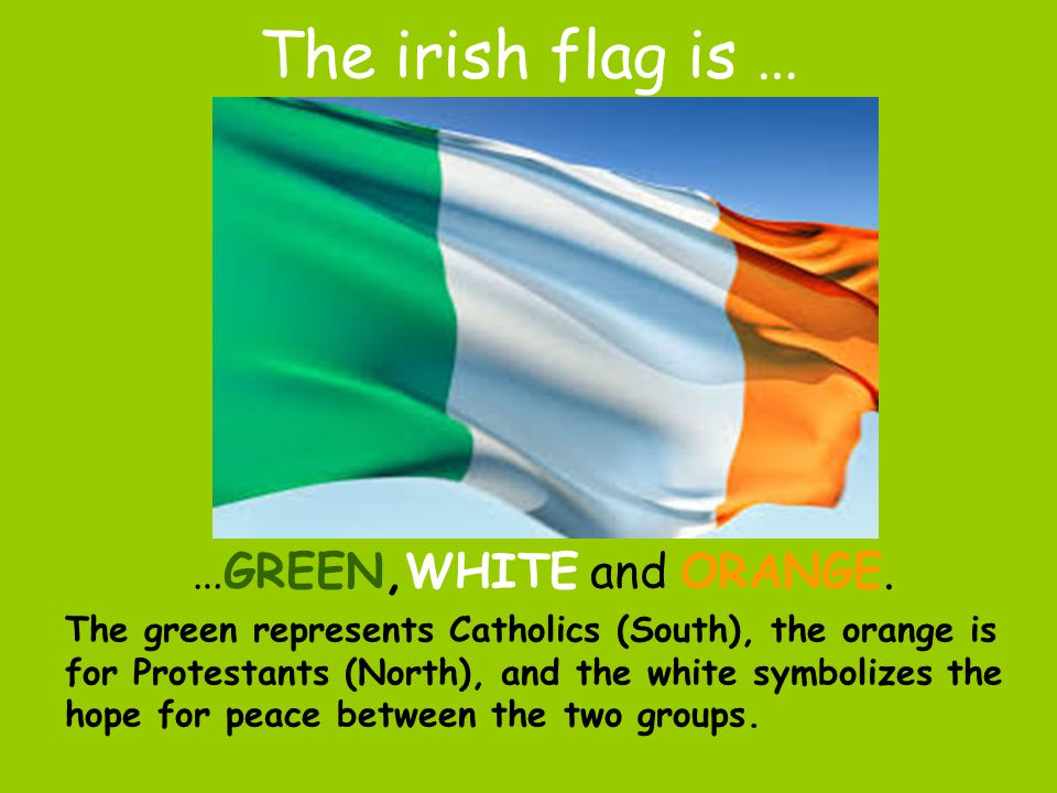 The most famous symbol in Ireland is the SHAMROCK. Shamrocks have three leaves. Good luck!