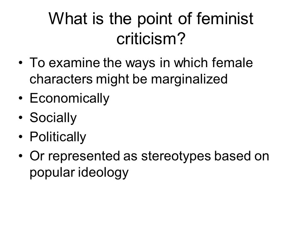 To examine the ways in which female characters might be marginalized Economically Socially Politically Or represented as stereotypes based on popular