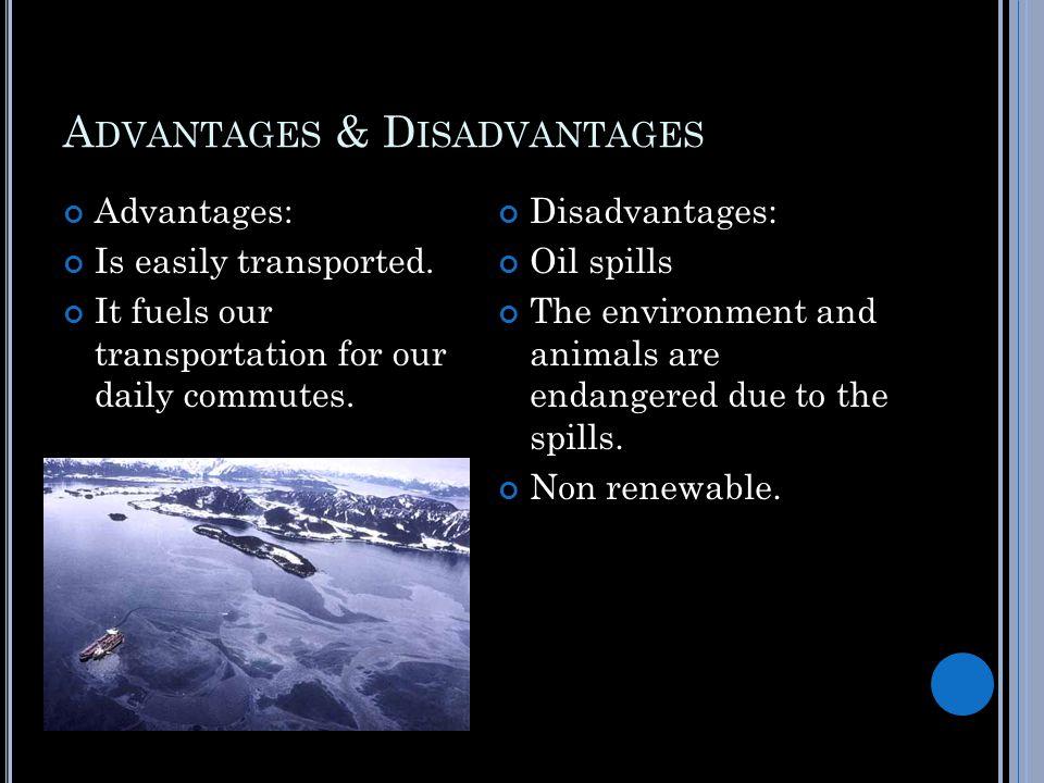 A DVANTAGES & D ISADVANTAGES Advantages: Is easily transported.