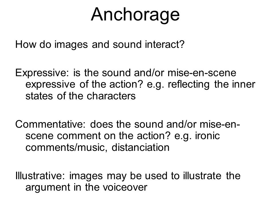 Anchorage How do images and sound interact.