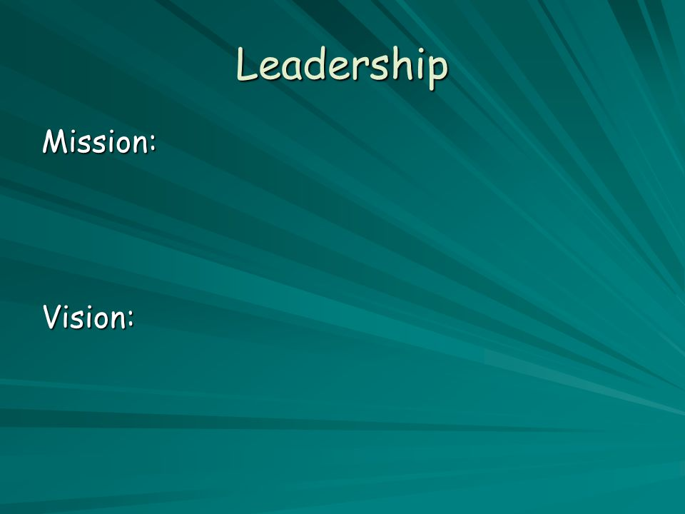Leadership Mission:Vision: