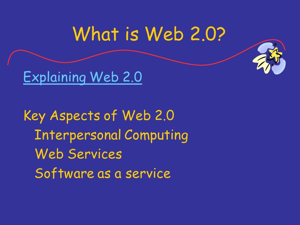 What is Web 2.0? Understanding Web 2.0