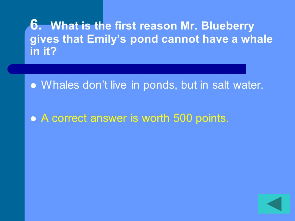 5. What does Mr. Blueberry tell Emily about lost whales.