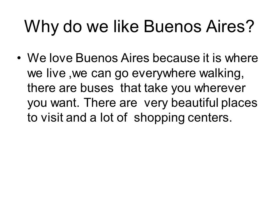 Why do we like Buenos Aires.
