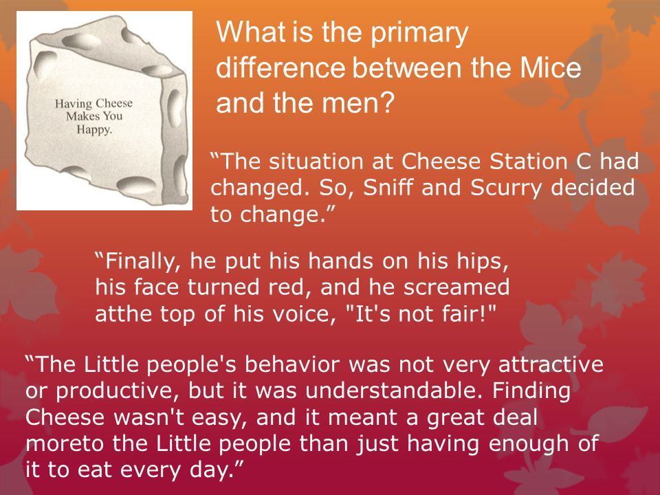 What is the primary difference between the Mice and the men.