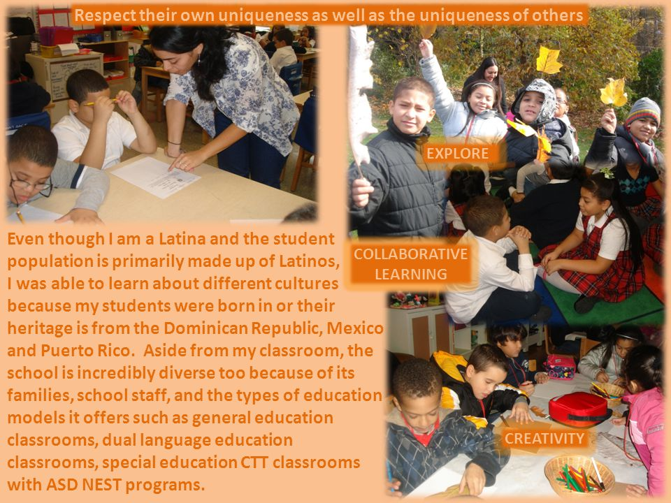 Even though I am a Latina and the student population is primarily made up of Latinos, I was able to learn about different cultures because my students